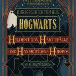 kurzgeschichten_aus_hogwarts_heldentum_haertefaelle_und_hanebuechene_hobbys