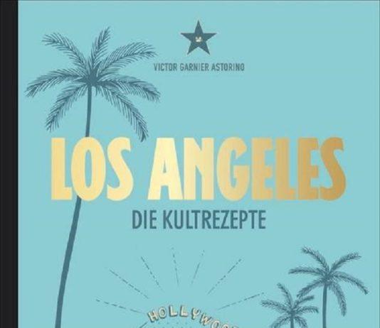 Los Angeles ist mehr als die Stadt der Engel, es ist die Stadt mit den meisten kulinarischen Einflüssen.